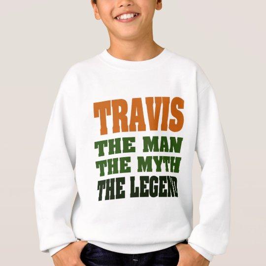 TRAVIS - the Man, the Myth, the Legend Sweatshirt