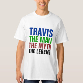 Travis the man, the myth, the legend T-Shirt