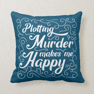 Trazar asesinato me hace feliz cojín decorativo