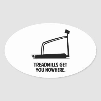 Treadmills Get You Nowhere Oval Sticker