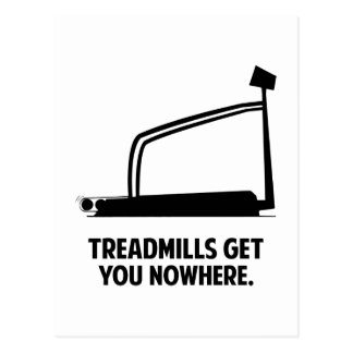 Treadmills Get You Nowhere Postcard
