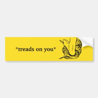 *treads on you* car bumper sticker