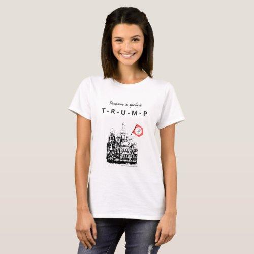 Treason is spelled  T_R_U_M_P White T_Shirt T_Shirt