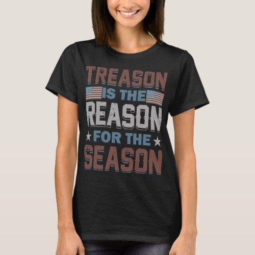 treason is the reason for the season america T_Shirt