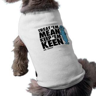 Treat 'Em Mean Shirt