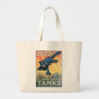 Treat 'Em Rough - Join the Tanks! Large Tote Bag