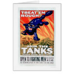 Treat 'Em Rough!  Join the Tanks (US02077A) Greeting Card
