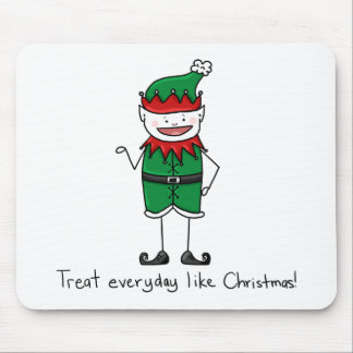 Treat every day like Christmas Mouse Pad