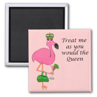 Treat Me As You Would the Queen Flamingo 2 Inch Square Magnet