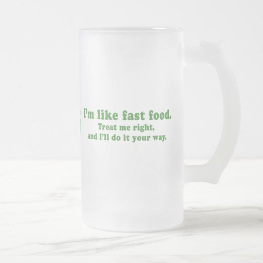 TREAT ME RIGHT AND ILL DO IT YOUR WAY 16 OZ FROSTED GLASS BEER MUG
