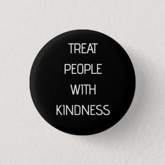 Treat People With Kindness Pinback Button