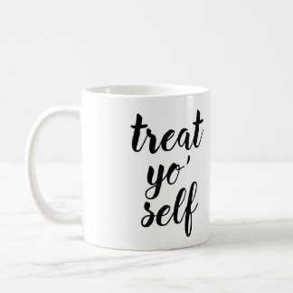 Treat Yo' Self Coffee Mug