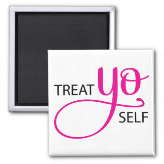 Treat Yo Self Pink 2 Inch Square Magnet