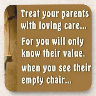 Treat Your Parents Well Beverage Coaster