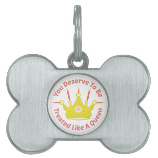 Treated Like Queen Pet ID Tag