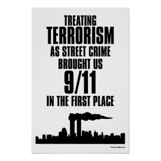 Treating Terrorism as Street Crime Poster