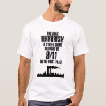 Treating Terrorism as Street Crime T-Shirt