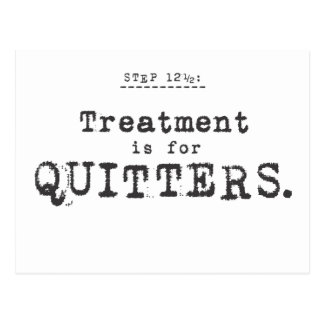 treatment is for quitters. postcard