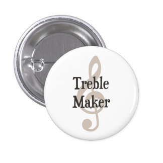 Treble Maker Clef Musical Trouble Maker 1 Inch Round Button