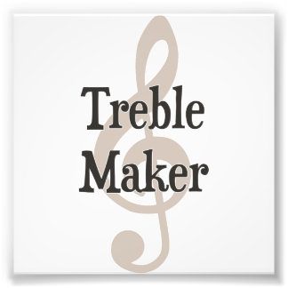 Treble Maker Clef Musical Trouble Maker Photo Print