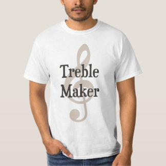 Treble Maker Clef Musical Trouble Maker T-Shirt