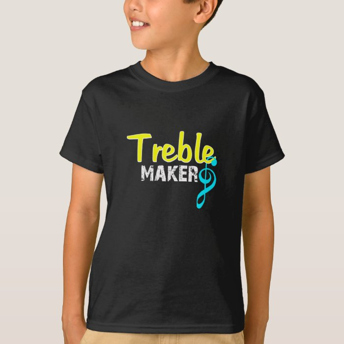 Treble Maker For Dark Products T-Shirt