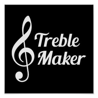 Treble Maker Musical Humour Poster