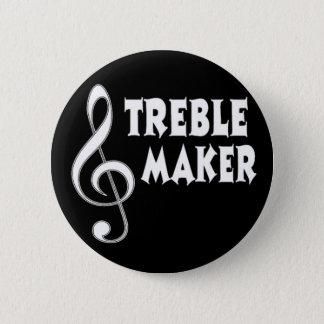 Treble Maker Pinback Button