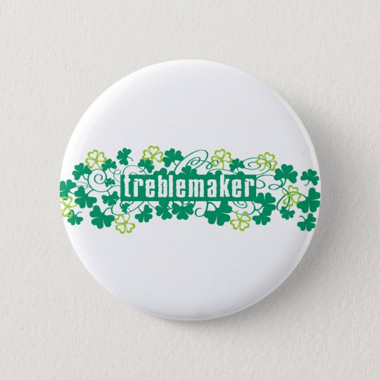 Treblemaker Button