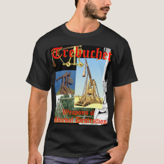 Trebuchet! (Dark Shirts) T-Shirt