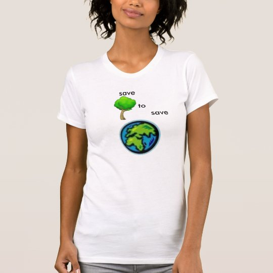 tree, erth5, save, to, save T-Shirt