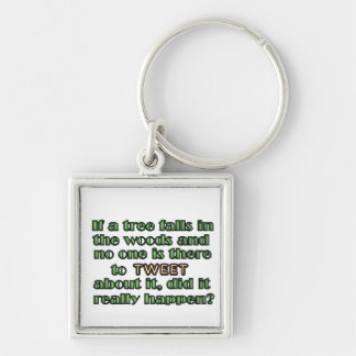 Tree fell in the woods keychain