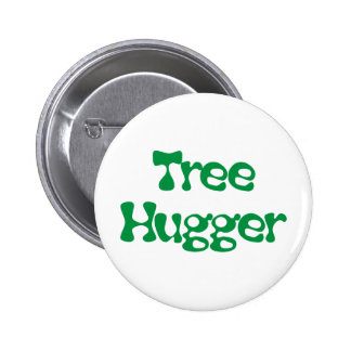 Tree Hugger Products & Designs! Pinback Button