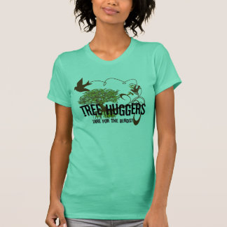Tree Huggers 4 the Birds Change colors T-Shirt