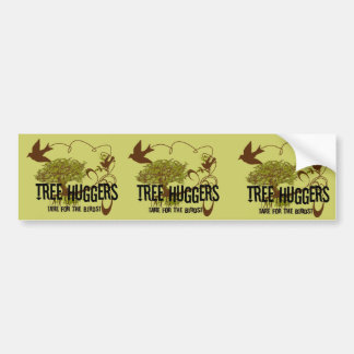 Tree Huggers Are For the Birds Car Bumper Sticker