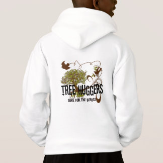 Tree Huggers Are For the Birds Hoodie