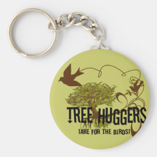 Tree Huggers Are For the Birds Keychain