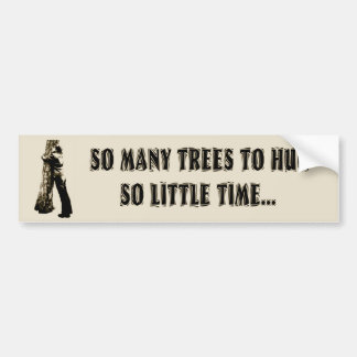 Tree huggers unite! bumper sticker