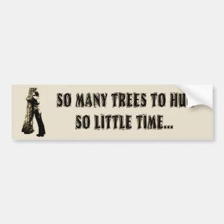 Tree huggers unite! bumper sticker