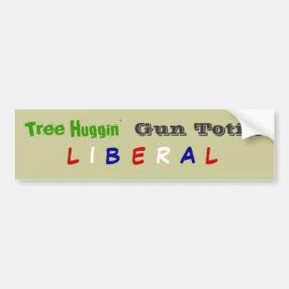 Tree Huggin', Gun Totin', L, I, B, E, R, A, L Bumper Sticker