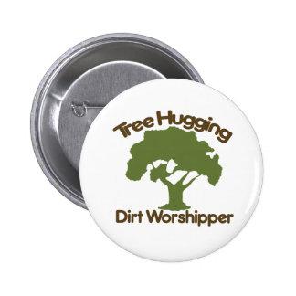 Tree hugging dirt worshiper 2 inch round button