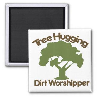 Tree hugging dirt worshiper 2 inch square magnet