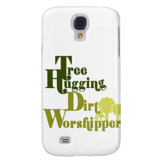 Tree hugging dirt worshiper samsung galaxy s4 cover
