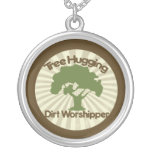Tree Hugging Dirt Worshiper Pendant