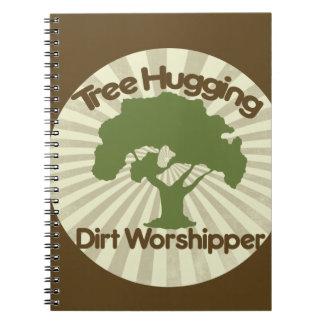 Tree Hugging Dirt Worshiper Notebook