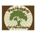 Tree Hugging Dirt Worshiper Postcard