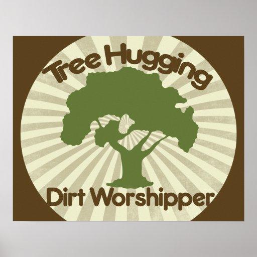 Tree Hugging Dirt Worshiper Poster