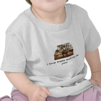 Tree, i love trees and so do you t-shirt