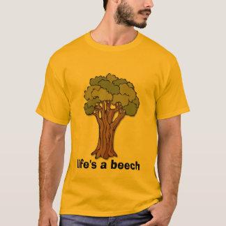 Tree, life's a beech T-Shirt