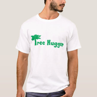 tree more hugger T-Shirt